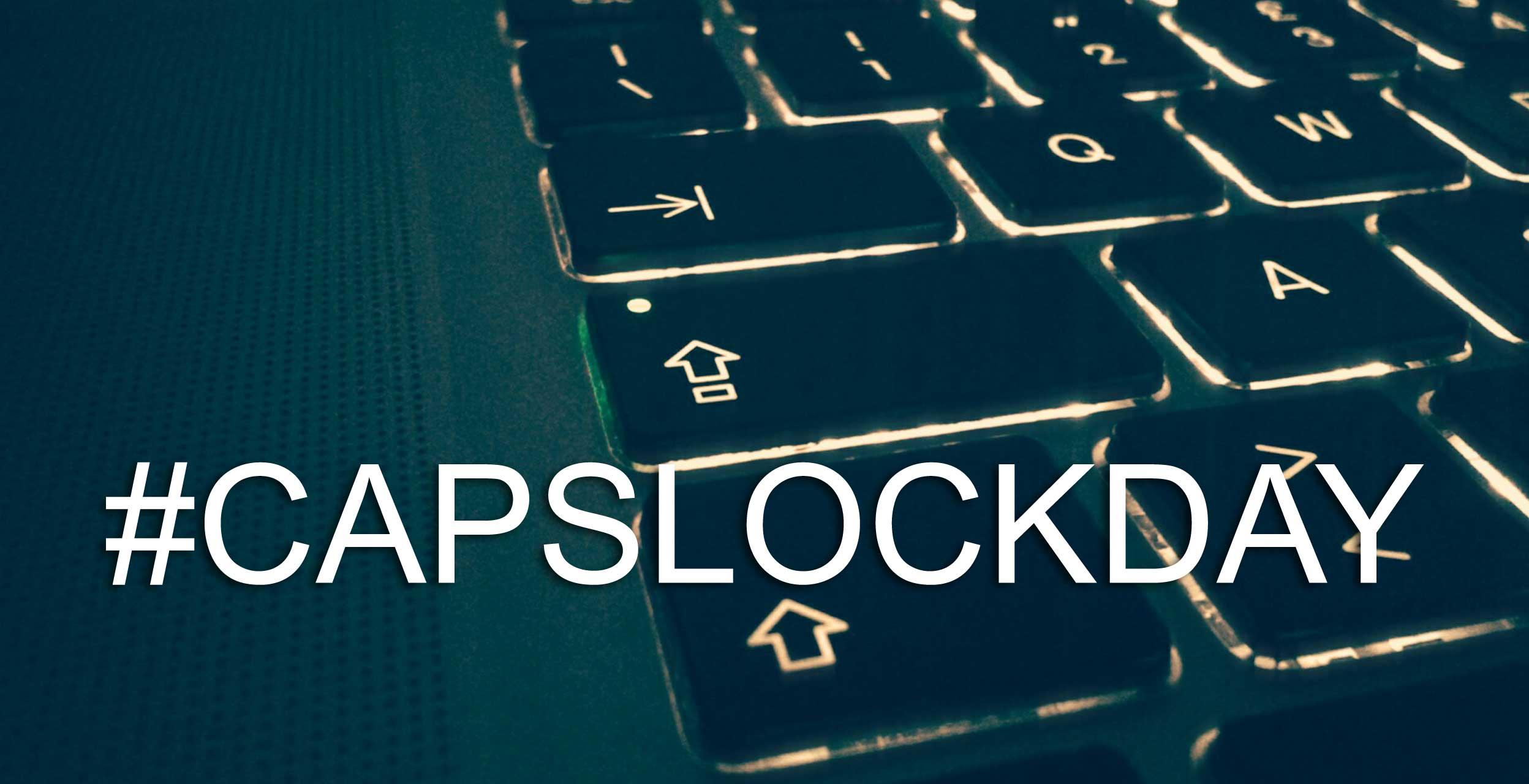 Capslock Day omaggiare l'importanza del tasto che fa le lettere maiuscole